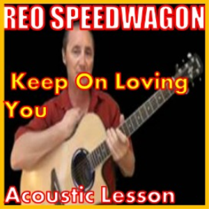Learn to play Keep On Loving You by REO | Movies and Videos | Educational