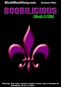[SD] BOOBILICIOUS - BLACK & WILD (New Orleans LA) | Movies and Videos | Other