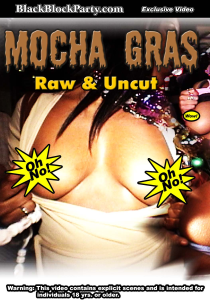 [SD] MOCHA GRAS - RAW & UNCUT (New Orleans LA) | Movies and Videos | Other