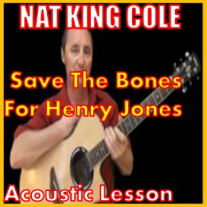 Learn to play Save The Bones For Henry Jones by Nat King Cole | Movies and Videos | Educational