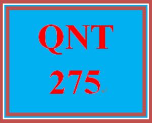 QNT 275 Entire Course | eBooks | Education
