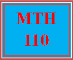 MTH 110 Entire Course | eBooks | Education