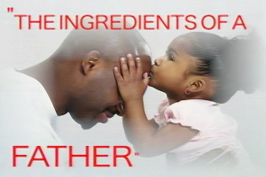 the  ingredients of a  father