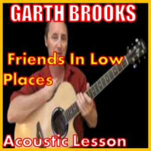 learn to play friends in low places by garth brooks