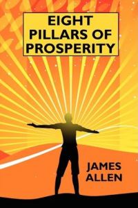 Eight Pillars of Prosperity by James Allen | eBooks | Self Help