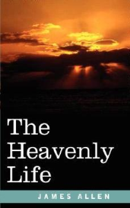 The Heavenly Life by James Allen | eBooks | Self Help