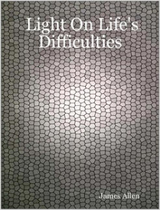 Light on Life's Difficulties by James Allen | eBooks | Self Help