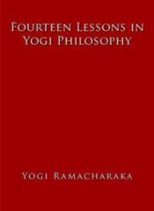 Fourteen Lessons in Yogi Philosophy by William Walker Atkinson | eBooks | Self Help