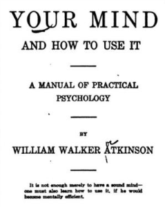 Your Mind and How to Use It by William Walker Atkinson | eBooks | Self Help
