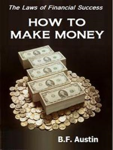 How to Make Money by B. F. Austin | eBooks | Self Help