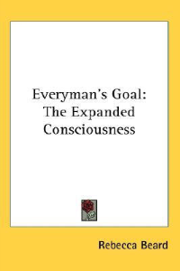 Everyman's Goal: The Expanded Consciousness by Rebecca Beard | eBooks | Self Help