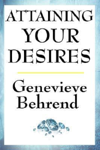Attaining Your Desires by Genevieve Behrend | eBooks | Self Help