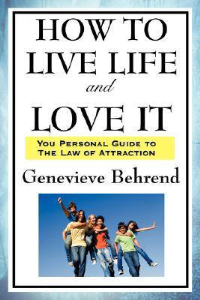 How to Live Life and Love It by Genevieve Behrend | eBooks | Self Help