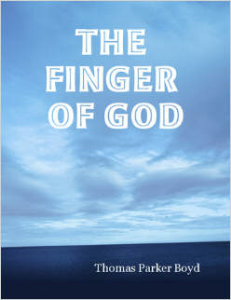 The Finger of God by Thomas Parker Boyd | eBooks | Self Help