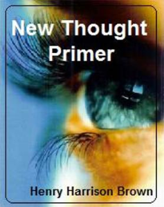 New Thought Primer by Henry H. Brown | eBooks | Self Help
