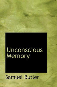 Unconscious Memory by Samuel Butler | eBooks | Self Help