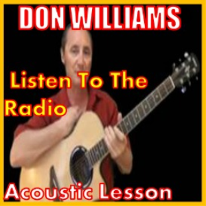 Learn to play Listen To The Radio by Don Williams | Movies and Videos | Educational