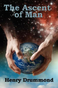 The Ascent of Man by Henry Drummond | eBooks | Self Help