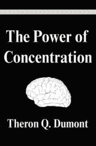 The Power of Concentration by Theron Q. Dumont | eBooks | Self Help