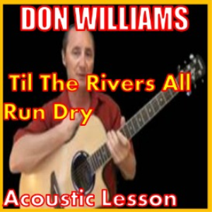 Learn to play Til The Rivers All Run Dry by Don Williams | Movies and Videos | Educational