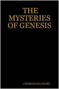 The Mysteries of Genesis by Charles Fillmore | eBooks | Self Help