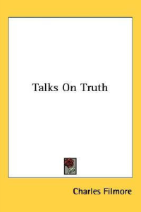 Talks on Truth by Charles Fillmore | eBooks | Self Help