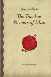 The Twelve Powers of Man by Charles Fillmore | eBooks | Self Help