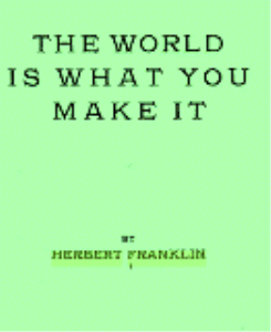 The World is What You Make It by Herbert Franklin | eBooks | Self Help