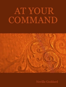 At Your Command by Neville Goddard | eBooks | Self Help