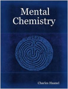 Mental Chemistry by Charles F. Haanel | eBooks | Self Help