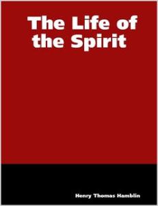 The Life of the Spirit by Henry Thomas Hamblin | eBooks | Self Help
