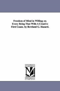 Freedom of Mind in Willing  by Rowland G. Hazard | eBooks | Self Help