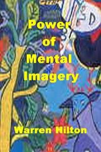 Power of Mental Imagery by Warren Hilton | eBooks | Self Help