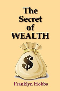 The Secret of Wealth by Franklyn Hobbs | eBooks | Self Help
