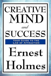 Creative Mind and Success by Ernest Holmes | eBooks | Self Help