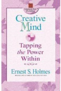 Creative Mind: Tapping the Power Within by Ernest Holmes | eBooks | Self Help