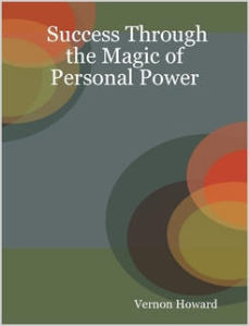 Success Through the Magic of Personal Power by Vernon Howard | eBooks | Self Help