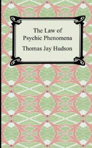 The Law of Psychic Phenomena by Thomas J. Hudson | eBooks | Self Help