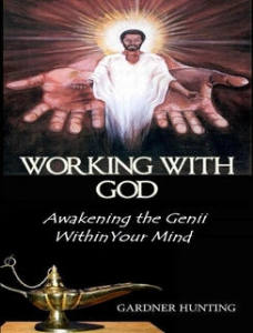 Working with God: Awakening the Genii Within Your Mind by Gardner Hunting | eBooks | Self Help