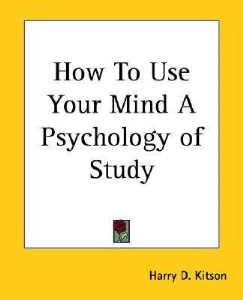 How to Use Your Mind for Study by Harry D. Kitson | eBooks | Self Help
