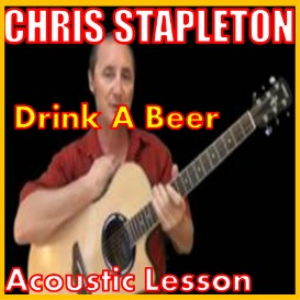 Learn to play Drink A Beer By Chris Stapleton | Movies and Videos | Educational