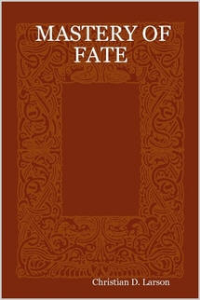 Mastery of Fate by Christian D. Larson | eBooks | Self Help