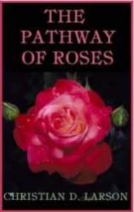 The Pathway of Roses by Christian D. Larson | eBooks | Self Help