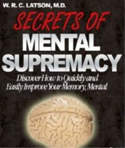 Secrets of Mental Supremacy by W. R. C. Latson | eBooks | Self Help