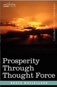 Prosperity Through Thought Force by Bruce Maclelland | eBooks | Self Help