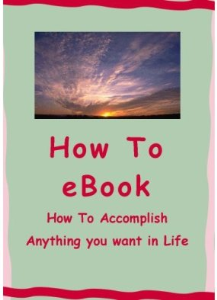 How to Accomplish Anything You Want in Life by Helene Malmsio | eBooks | Self Help