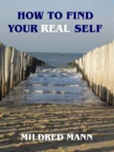 How to Find Your Real Self by Mildred Mann | eBooks | Self Help