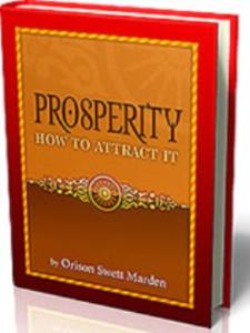Prosperity: How to Attract It by Orison Swett Marden | eBooks | Self Help