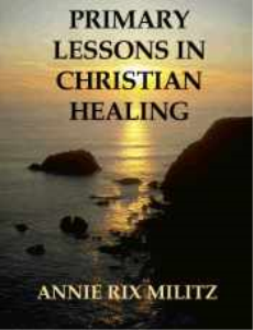 Primary Lessons in Christian Living and Healing by Annie Rix Militz | eBooks | Self Help
