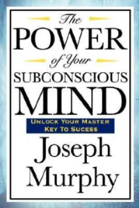 The Power of Your Subconscious Mind by Joseph Murphy | eBooks | Self Help